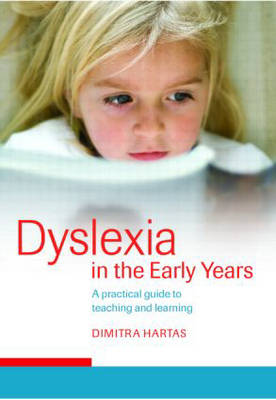 Dyslexia in the Early Years: A Practical Guide to Teaching and Learning (Paperback)