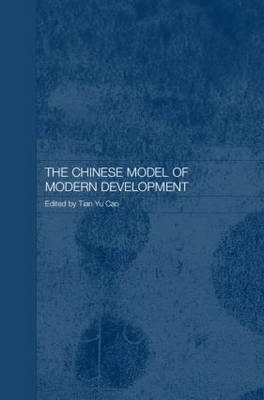 The Chinese Model of Modern Development - Routledge Studies on the Chinese Economy (Hardback)