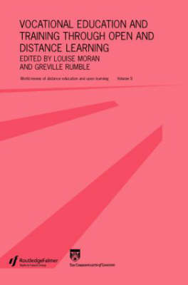 Vocational Education and Training through Open and Distance Learning: World review of distance education and open learning Volume 5 (Paperback)