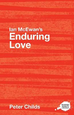 Ian McEwan's Enduring Love: A Routledge Study Guide - Routledge Guides to Literature (Paperback)