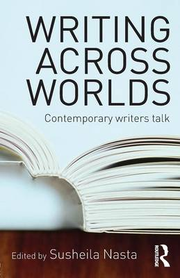 Writing Across Worlds: Contemporary Writers Talk (Paperback)