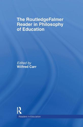The RoutledgeFalmer Reader in the Philosophy of Education - RoutledgeFalmer Readers in Education (Hardback)
