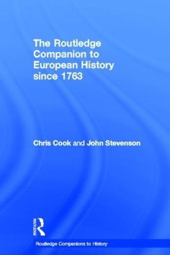 The Routledge Companion to Modern European History since 1763 - Routledge Companions to History (Hardback)