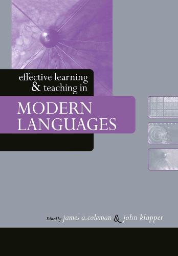Effective Learning and Teaching in Modern Languages - Effective Learning and Teaching in Higher Education (Hardback)