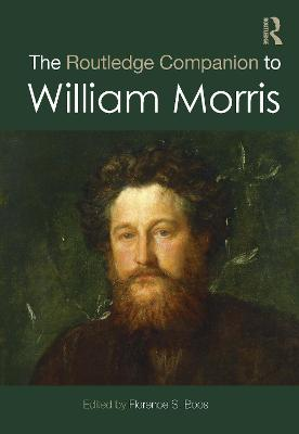 The Routledge Companion to William Morris - Routledge Art History and Visual Studies Companions (Hardback)