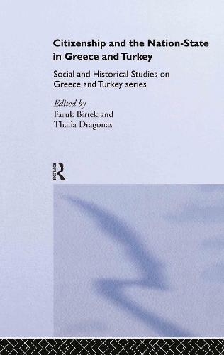 Citizenship and the Nation-State in Greece and Turkey (Hardback)