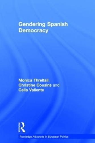 Gendering Spanish Democracy - Routledge Advances in European Politics (Hardback)