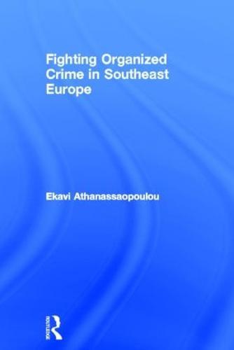 Organized Crime in Southeast Europe (Hardback)