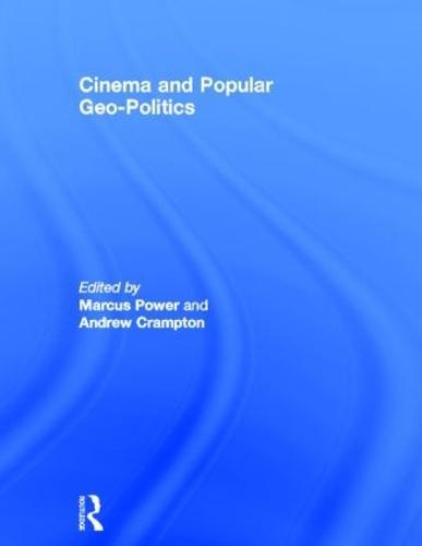 Cinema and Popular Geo-politics (Hardback)