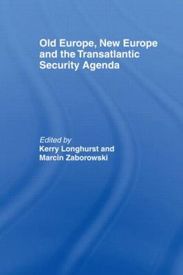 Old Europe, New Europe and the Transatlantic Security Agenda (Hardback)