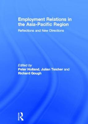 Employment Relations in the Asia-Pacific Region: Reflections and New Directions (Hardback)