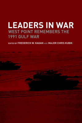 Leaders in War: West Point Remembers the 1991 Gulf War - Cass Military Studies (Hardback)