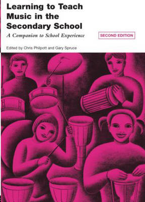 Learning to Teach Music in the Secondary School: A Companion to School Experience - Learning to Teach Subjects in the Secondary School Series (Paperback)