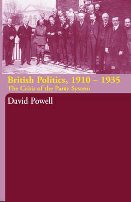 British Politics, 1910-1935: The Crisis of the Party System (Paperback)