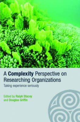 A Complexity Perspective on Researching Organisations: Taking Experience Seriously - Complexity as the Experience of Organizing (Paperback)