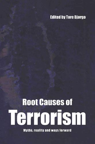 Root Causes of Terrorism: Myths, Reality and Ways Forward (Hardback)