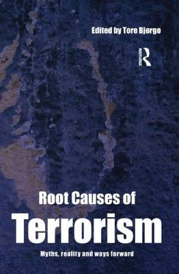 Root Causes of Terrorism: Myths, Reality and Ways Forward (Paperback)
