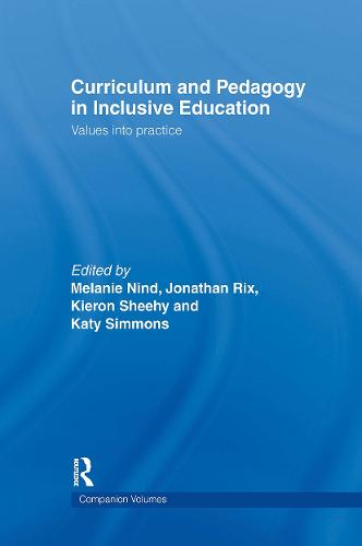 Curriculum and Pedagogy in Inclusive Education: Values into practice (Hardback)