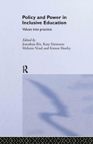 Policy and Power in Inclusive Education: Values into practice (Hardback)