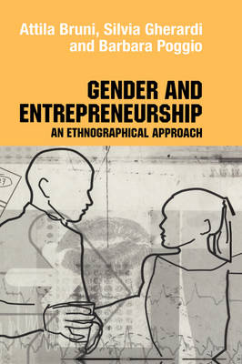 Gender and Entrepreneurship: An Ethnographic Approach - Routledge Studies in Management, Organizations and Society (Hardback)