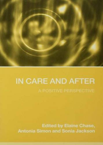 In Care and After: A Positive Perspective (Hardback)