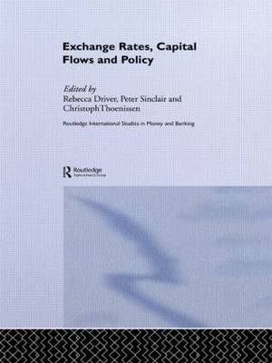 Exchange Rates, Capital Flows and Policy - Routledge International Studies in Money and Banking (Hardback)