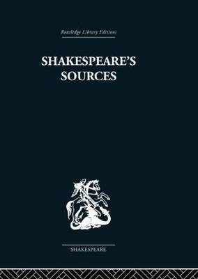 Shakespeare's Sources: Comedies and Tragedies (Hardback)