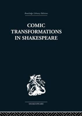 Comic Transformations in Shakespeare (Hardback)