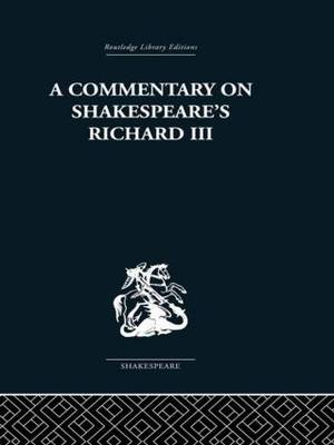 Commentary on Shakespeare's Richard III (Hardback)