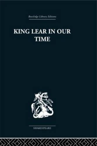 King Lear in our Time (Hardback)