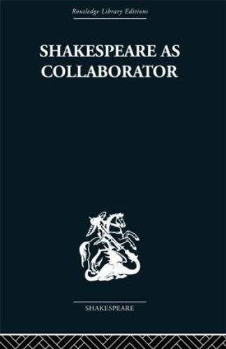 Shakespeare as Collaborator (Hardback)