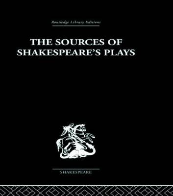 The Sources of Shakespeare's Plays (Hardback)