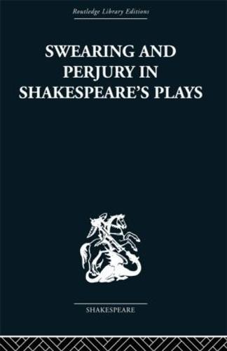 Swearing and Perjury in Shakespeare's Plays (Hardback)