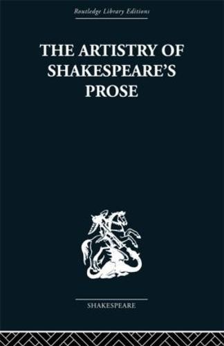 The Artistry of Shakespeare's Prose (Hardback)