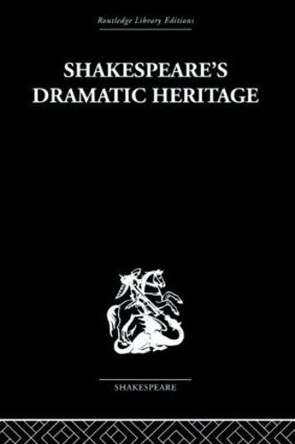 Shakespeare's Dramatic Heritage: Collected Studies in Mediaeval, Tudor and Shakespearean Drama (Hardback)