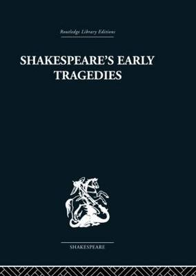 Shakespeare's Early Tragedies (Hardback)