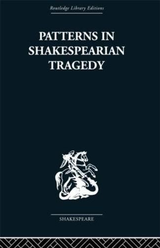 Patterns in Shakespearian Tragedy (Hardback)