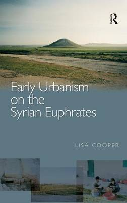 Early Urbanism on the Syrian Euphrates (Hardback)
