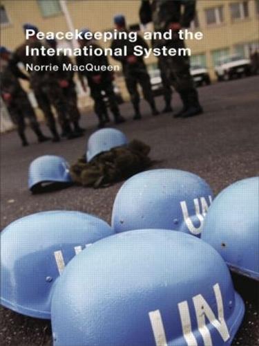 Peacekeeping and the International System (Hardback)