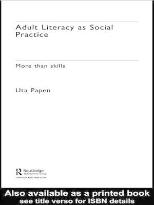 Adult Literacy as Social Practice: More Than Skills - New Approaches to Adult Language, Literacy and Numeracy (Hardback)