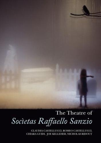 The Theatre of Societas Raffaello Sanzio (Hardback)