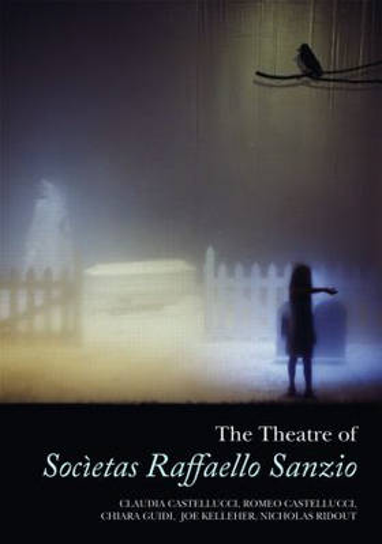 The Theatre of Societas Raffaello Sanzio (Paperback)