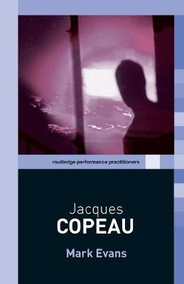 Jacques Copeau - Routledge Performance Practitioners (Paperback)