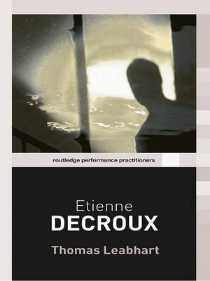 Etienne Decroux - Routledge Performance Practitioners (Hardback)
