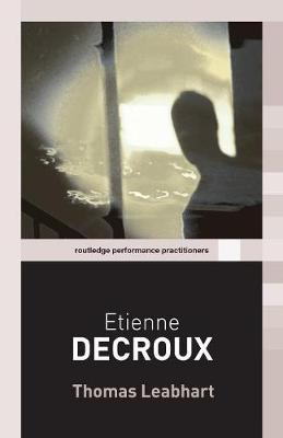 Etienne Decroux - Routledge Performance Practitioners (Paperback)