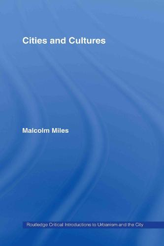 Cities and Cultures - Routledge Critical Introductions to Urbanism and the City (Hardback)