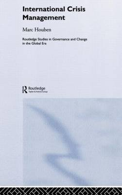 International Crisis Management: The Approach of European States - Routledge Studies in Governance and Change in the Global Era (Hardback)