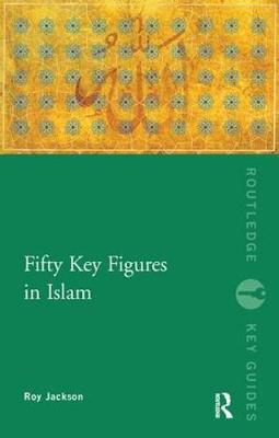 Fifty Key Figures in Islam - Routledge Key Guides (Paperback)