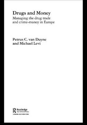 Drugs and Money: Managing the Drug Trade and Crime Money in Europe - Organizational Crime (Paperback)
