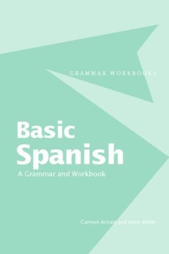 Basic Spanish: A Grammar and Workbook - Grammar Workbooks (Paperback)